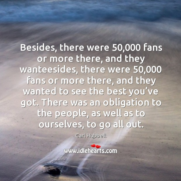 Image, Besides, there were 50,000 fans or more there, and they wanteesides, there were 50,000 fans or more there