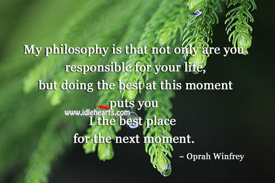You are responsible for your life Oprah Winfrey Picture Quote