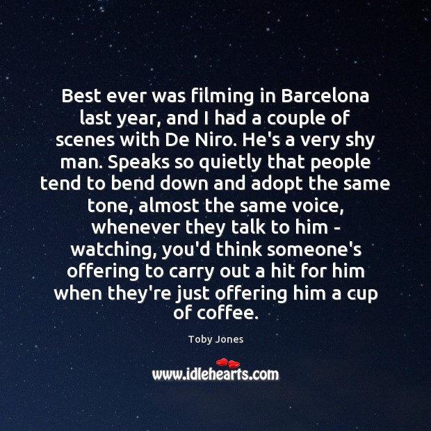 Image, Best ever was filming in Barcelona last year, and I had a