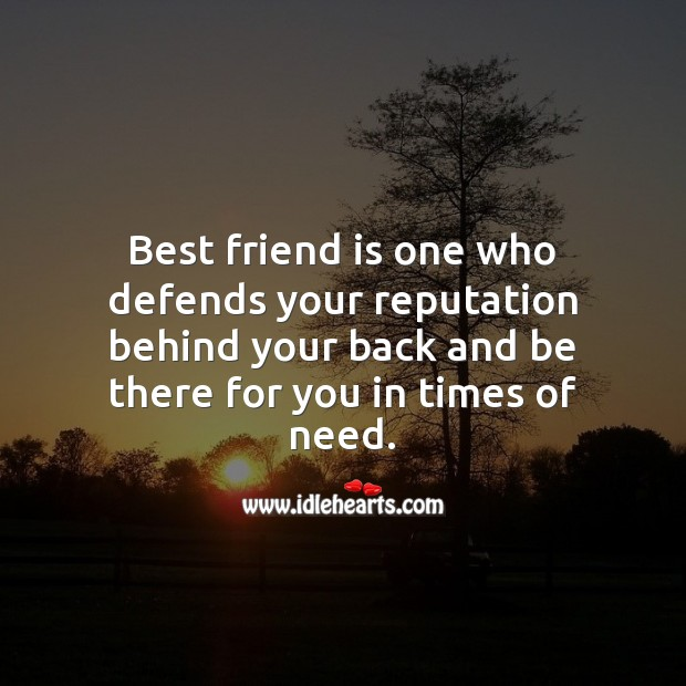Image, Best friend is one who defends your reputation behind your back.
