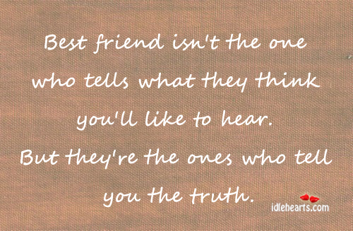Best Friend Isn't The One Who Tells What They Think….