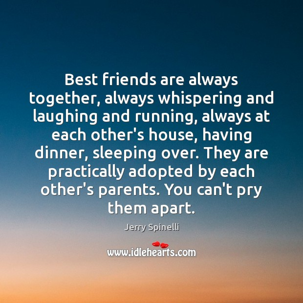 Best friends are always together, always whispering and laughing and running, always Image