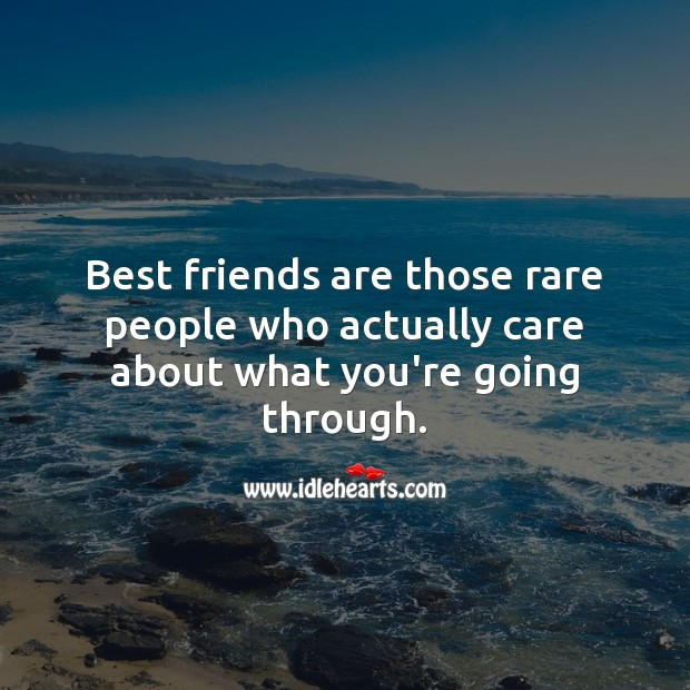Best friends are those rare people. Image