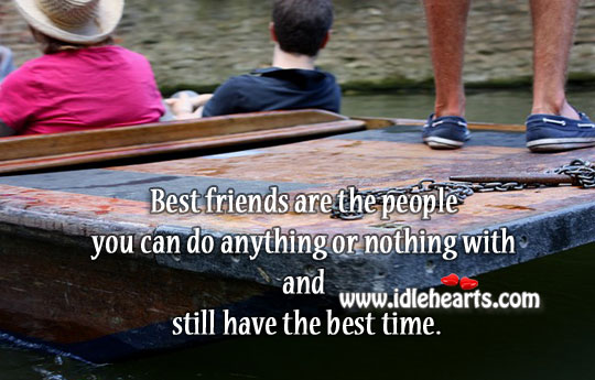 Best friends are the people you can do anything Image