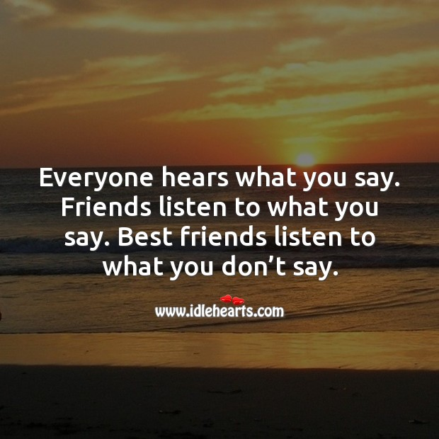 Best friends listen to what you don't say Best Friend Messages Image