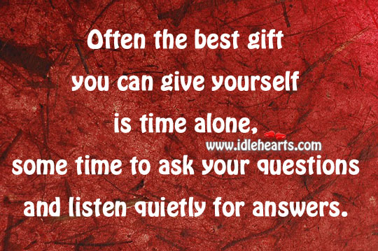 Best gift you can give yourself is time alone Image