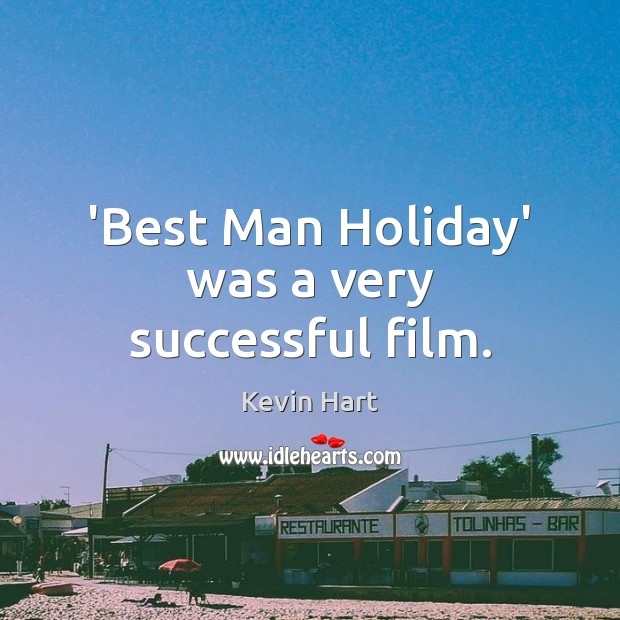 Image, 'Best Man Holiday' was a very successful film.
