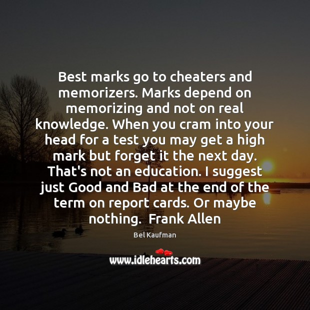 Image, Best marks go to cheaters and memorizers. Marks depend on memorizing and