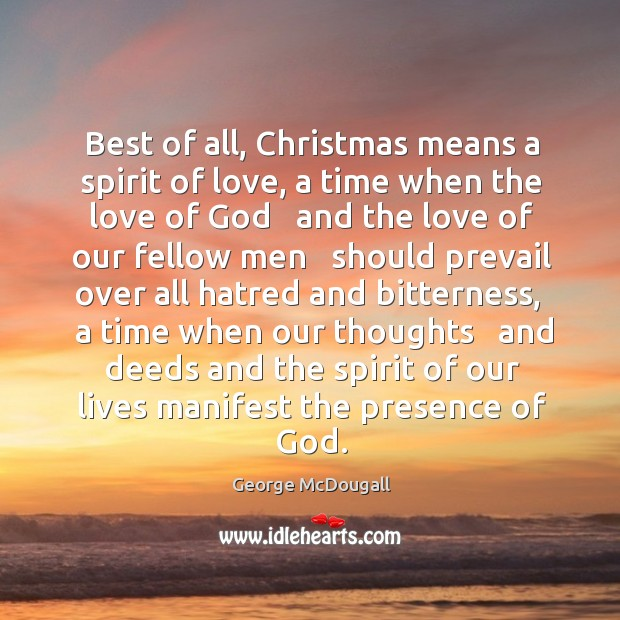 Best of all, Christmas means a spirit of love, a time when Image