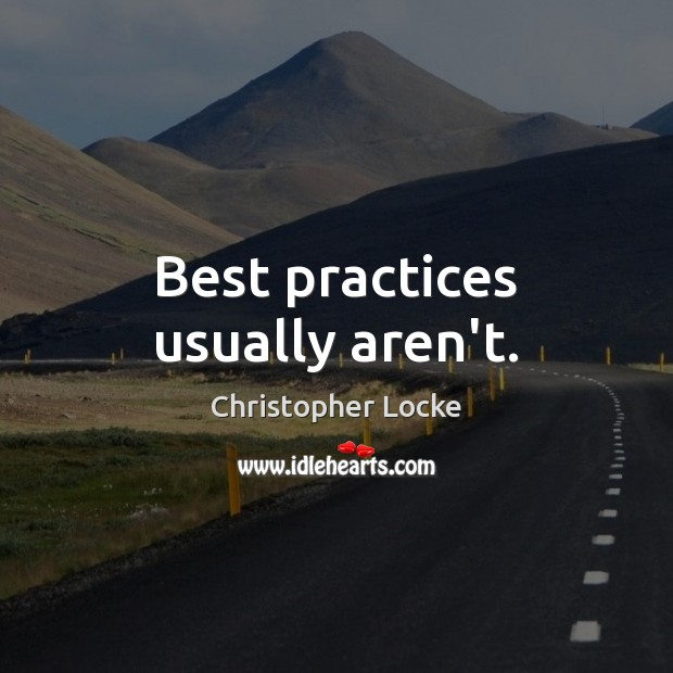 Image, Best practices usually aren't.