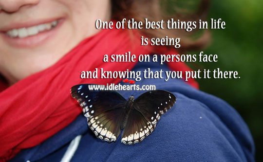 One Of The Best Things In Life Is Smile