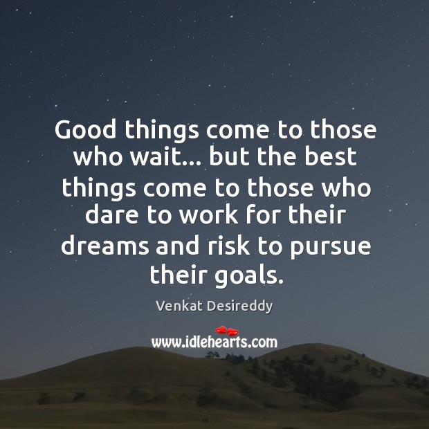 Best things come to those who dare to work. Positive Quotes Image