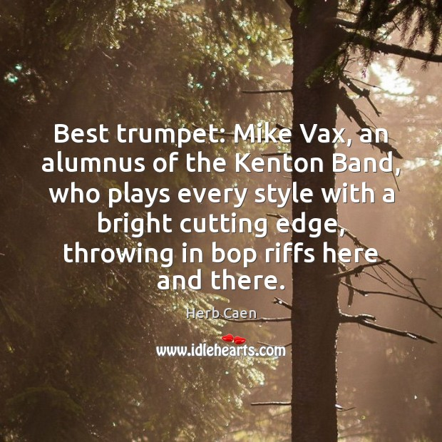 Image, Best trumpet: Mike Vax, an alumnus of the Kenton Band, who plays