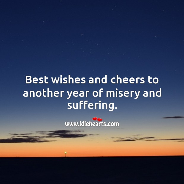 Best wishes and cheers to another year of misery and suffering. Funny Wedding Anniversary Messages Image