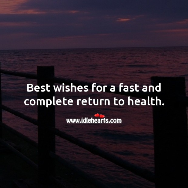 Best wishes for a fast and complete return to health. Health Quotes Image
