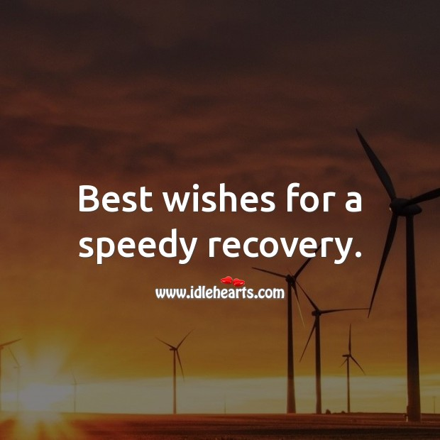 Best wishes for a speedy recovery. Get Well Soon Messages Image