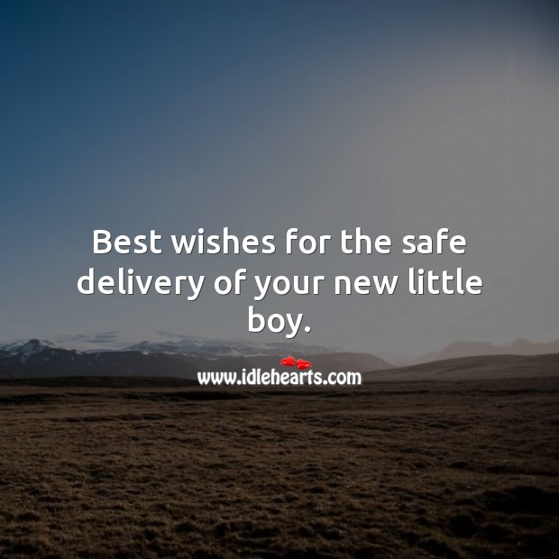 Best wishes for the safe delivery of your new little boy. Baby Shower Messages Image