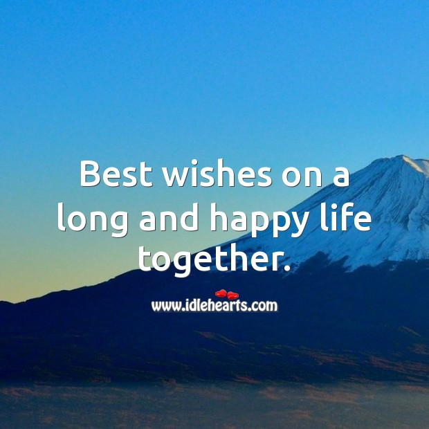 Best wishes on a long and happy life together. Wedding Messages Image