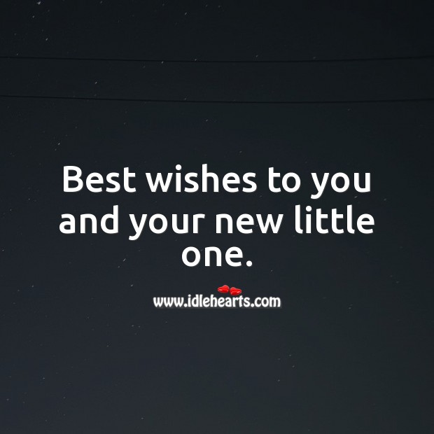 Best wishes to you and your new little one. Baby Shower Messages Image