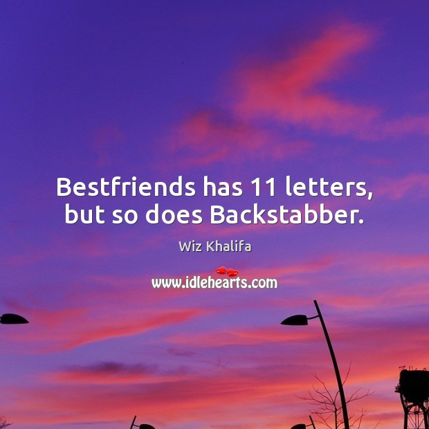 Image, Bestfriends has 11 letters, but so does Backstabber.