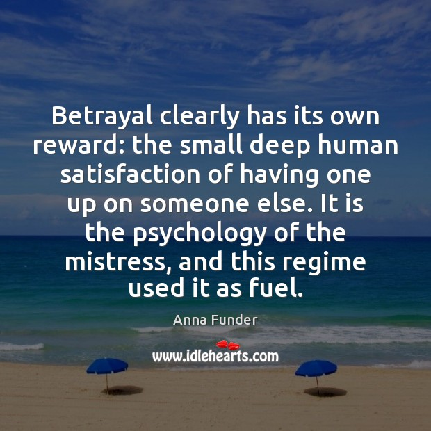 Image, Betrayal clearly has its own reward: the small deep human satisfaction of