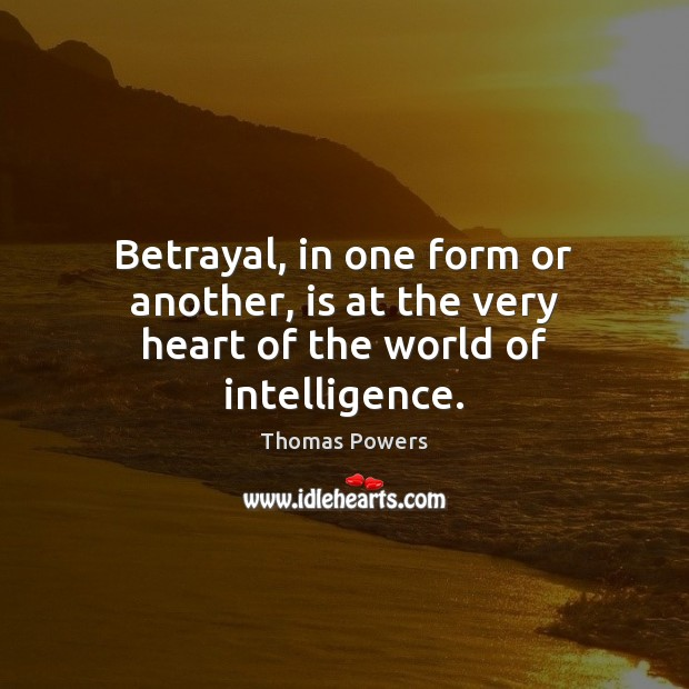 Betrayal, in one form or another, is at the very heart of the world of intelligence. Image