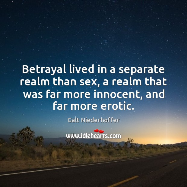 Betrayal lived in a separate realm than sex, a realm that was Image