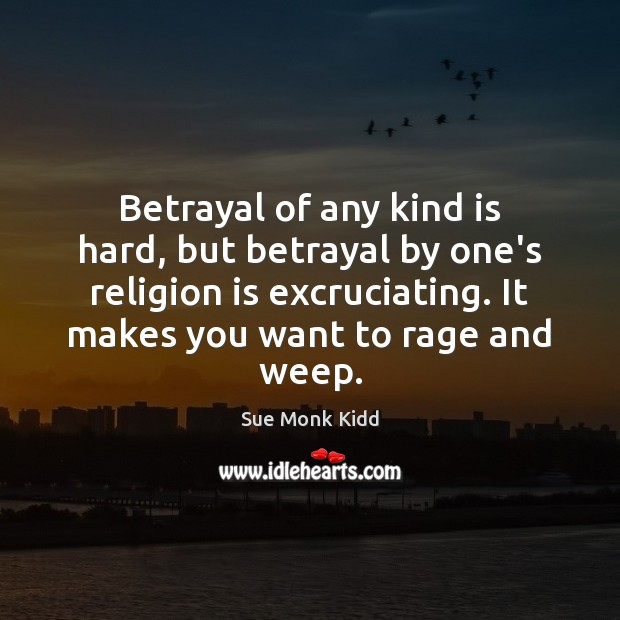 Image, Betrayal of any kind is hard, but betrayal by one's religion is