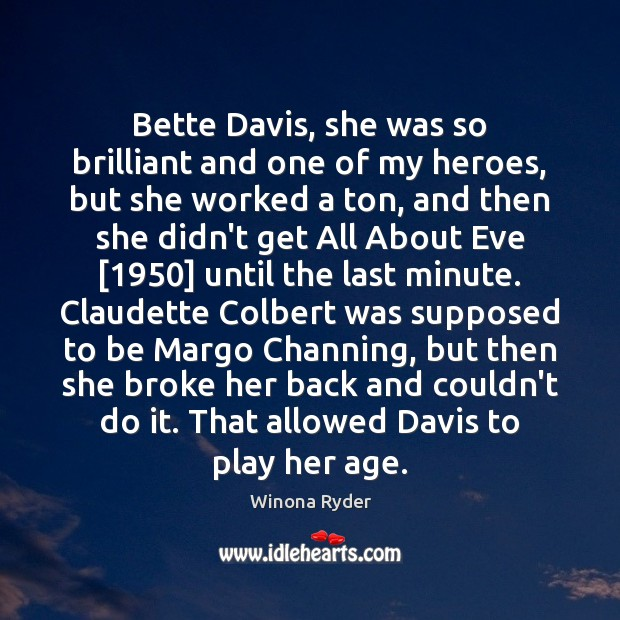 Image, Bette Davis, she was so brilliant and one of my heroes, but