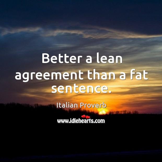 Image, Better a lean agreement than a fat sentence.