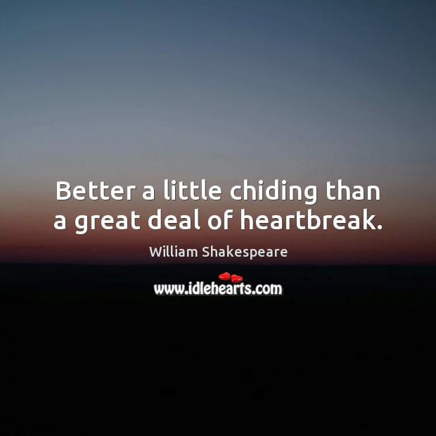 Better a little chiding than a great deal of heartbreak. Image