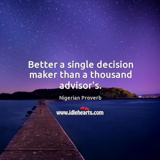 Image, Better a single decision maker than a thousand advisor's.