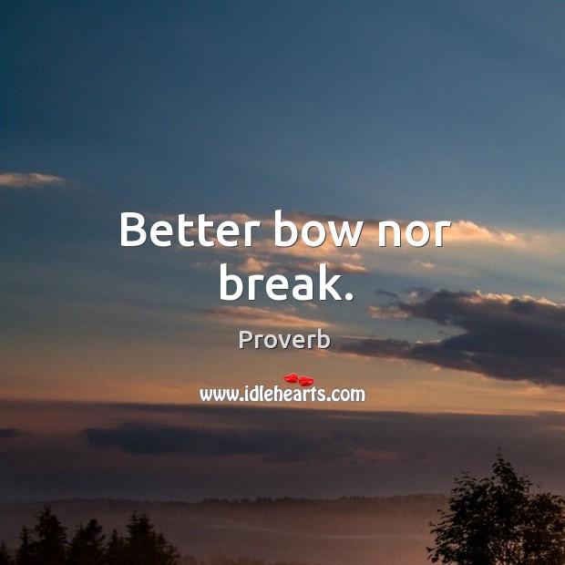 Better bow nor break. Image