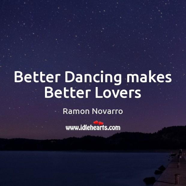 Better Dancing makes Better Lovers Image