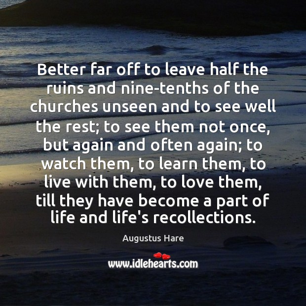 Image, Better far off to leave half the ruins and nine-tenths of the