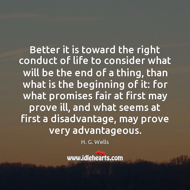 Better it is toward the right conduct of life to consider what Image
