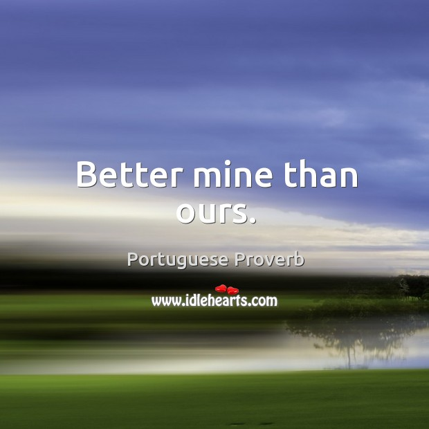 Better mine than ours. Image