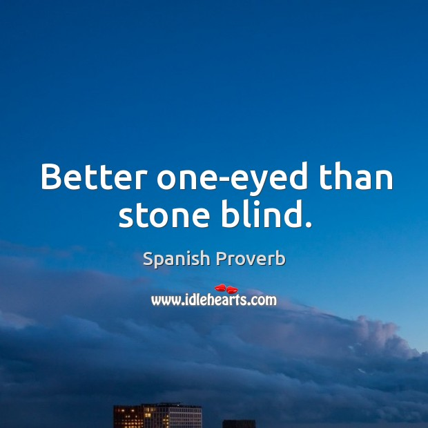 is it better to be blind