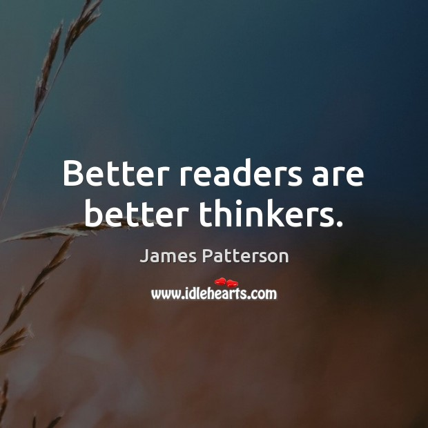 Better readers are better thinkers. Image