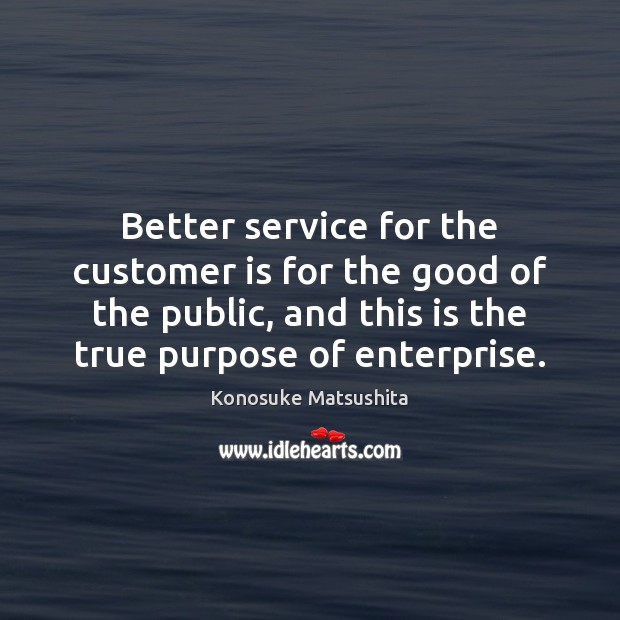 Better service for the customer is for the good of the public, Image