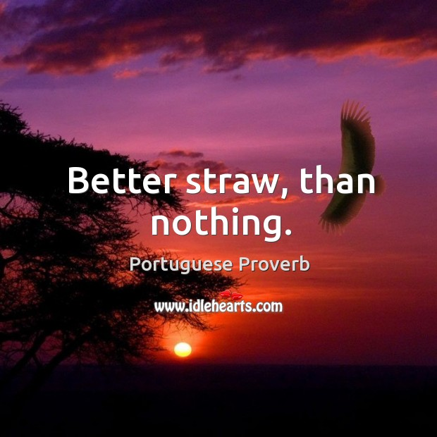 Better straw, than nothing. Image