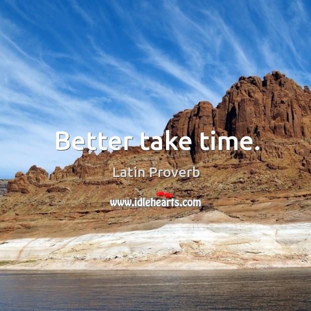 Image, Better take time.