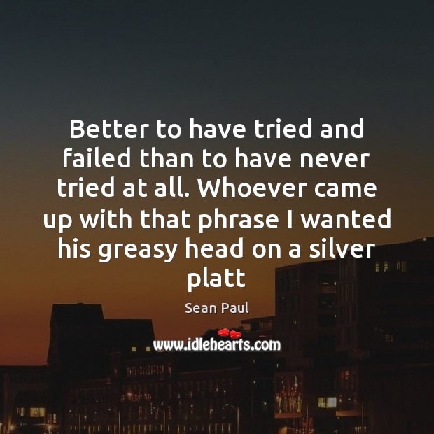 it is better to have tried