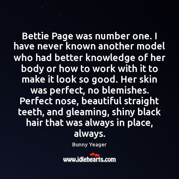 Image, Bettie Page was number one. I have never known another model who