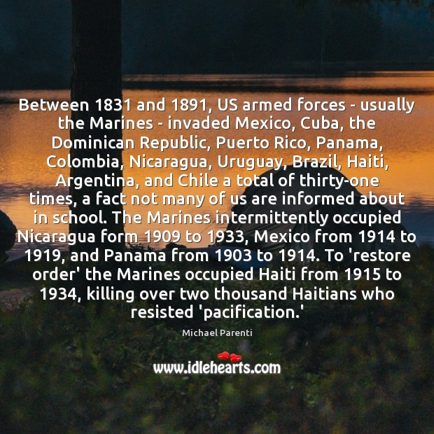 Between 1831 and 1891, US armed forces – usually the Marines – invaded Mexico, Image