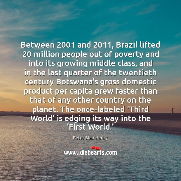 Between 2001 and 2011, Brazil lifted 20 million people out of poverty and into its Image