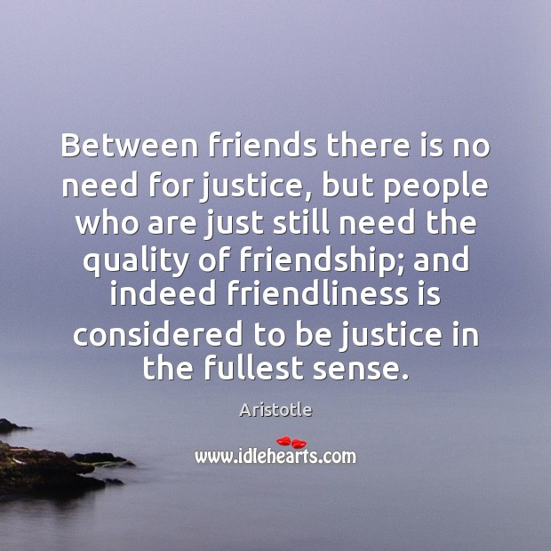 Image, Between friends there is no need for justice, but people who are