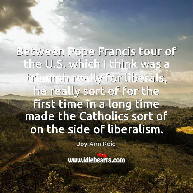 Between Pope Francis tour of the U.S. which I think was Image