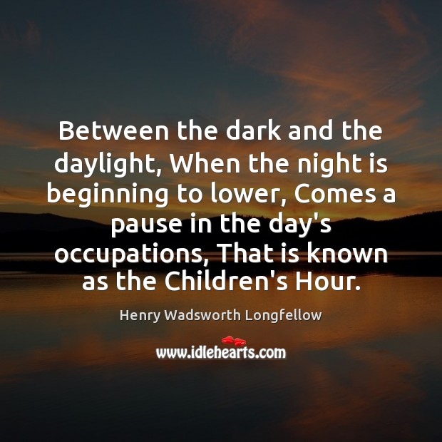 Image, Between the dark and the daylight, When the night is beginning to