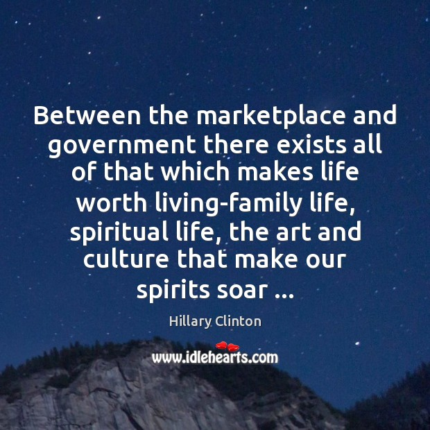 Image, Between the marketplace and government there exists all of that which makes